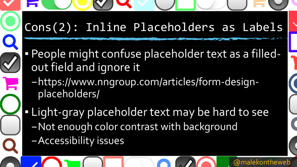 @malekontheweb Cons(2): Inline Placeholders as ...