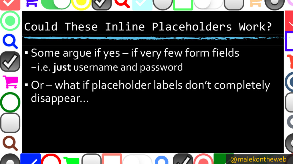@malekontheweb Could These Inline Placeholders ...