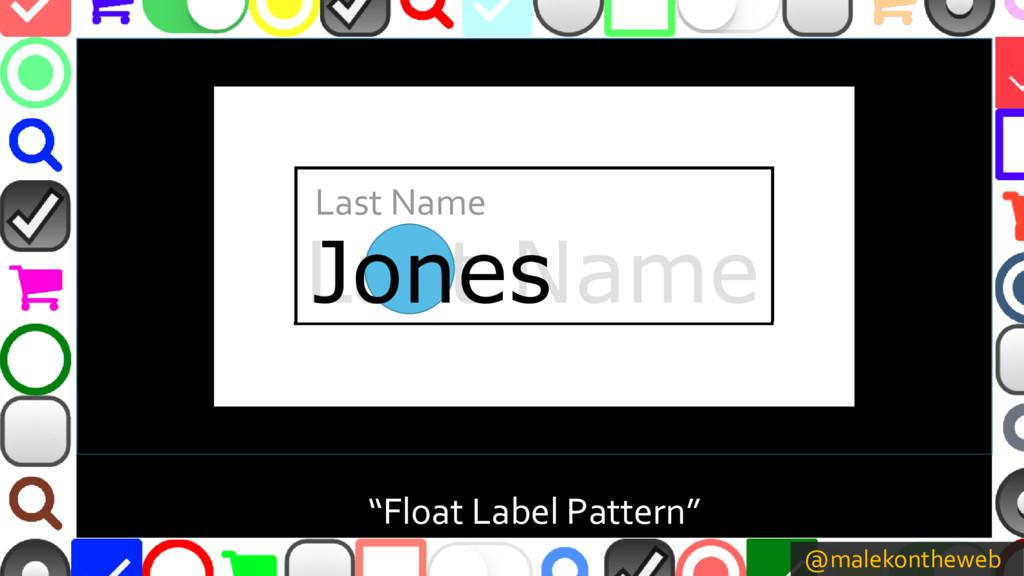 "@malekontheweb ""Float Label Pattern"" Last Name ..."