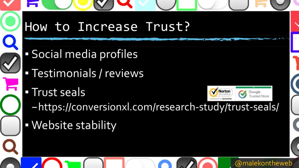 @malekontheweb How to Increase Trust? ▪ Social ...