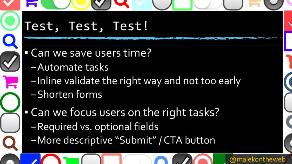 @malekontheweb Test, Test, Test! ▪ Can we save ...