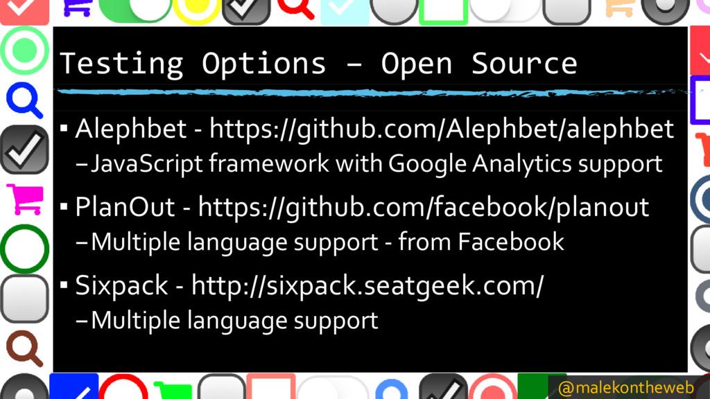 @malekontheweb Testing Options – Open Source ▪ ...
