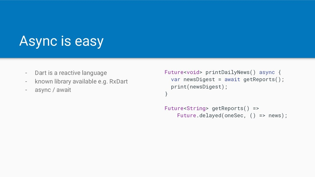 Async is easy - Dart is a reactive language - k...
