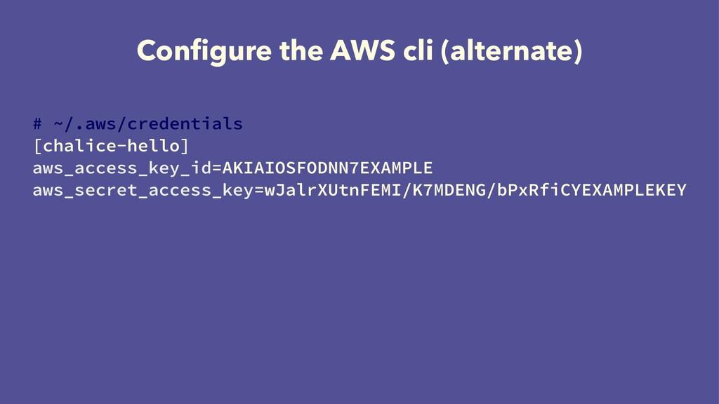 Configure the AWS cli (alternate) # ~/.aws/crede...