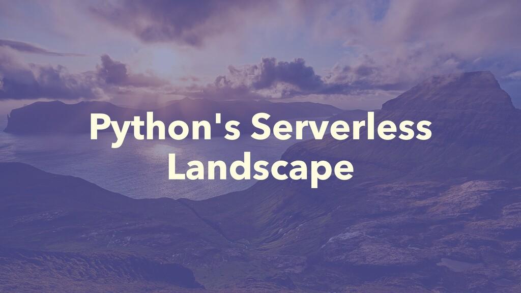 Python's Serverless Landscape