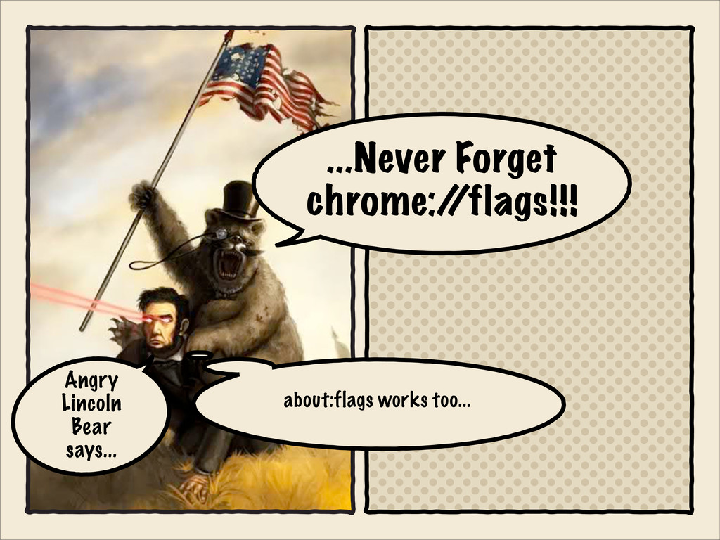 ...Never Forget chrome:/ /flags!!! Angry Lincol...