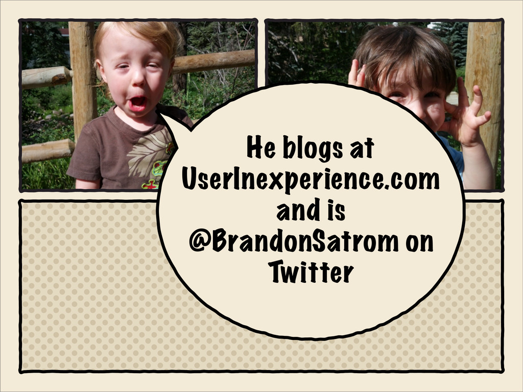 He blogs at UserInexperience.com and is @Brando...