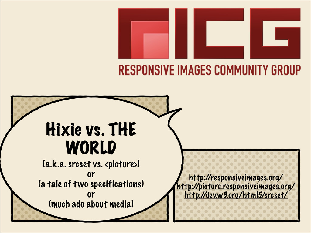 Hixie vs. THE WORLD (a.k.a. srcset vs. <picture...
