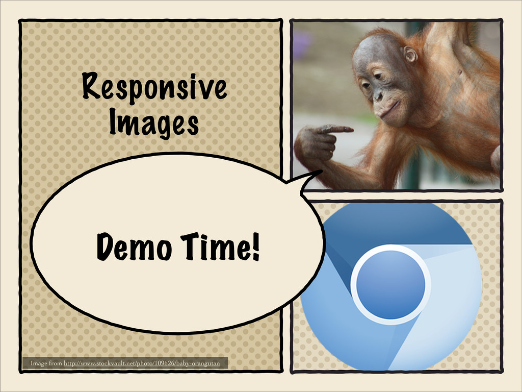 Responsive Images Demo Time! Image from http://...