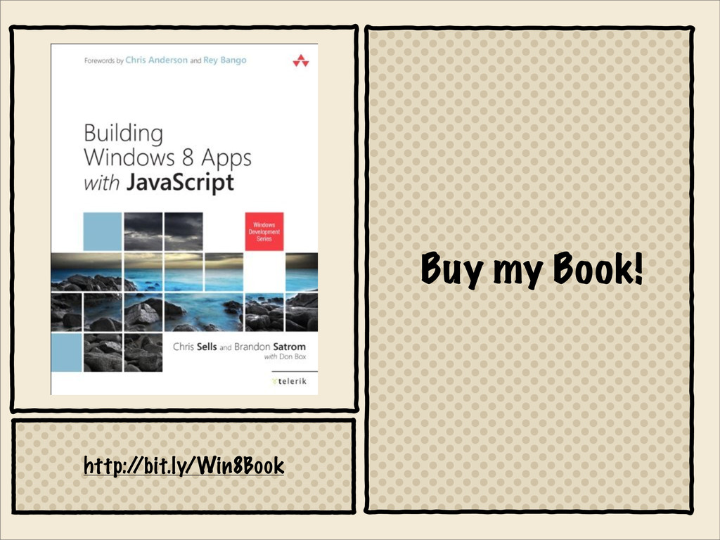 Buy my Book! http:/ /bit.ly/Win8Book