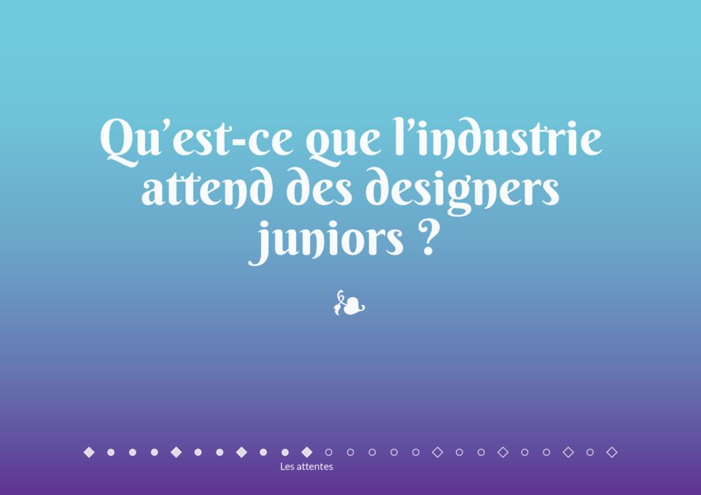 Qu'est-ce que l'industrie attend des designers ...