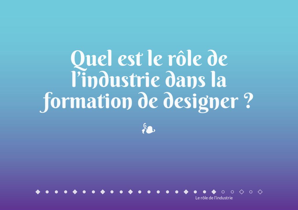Quel est le rôle de l'industrie dans la formati...