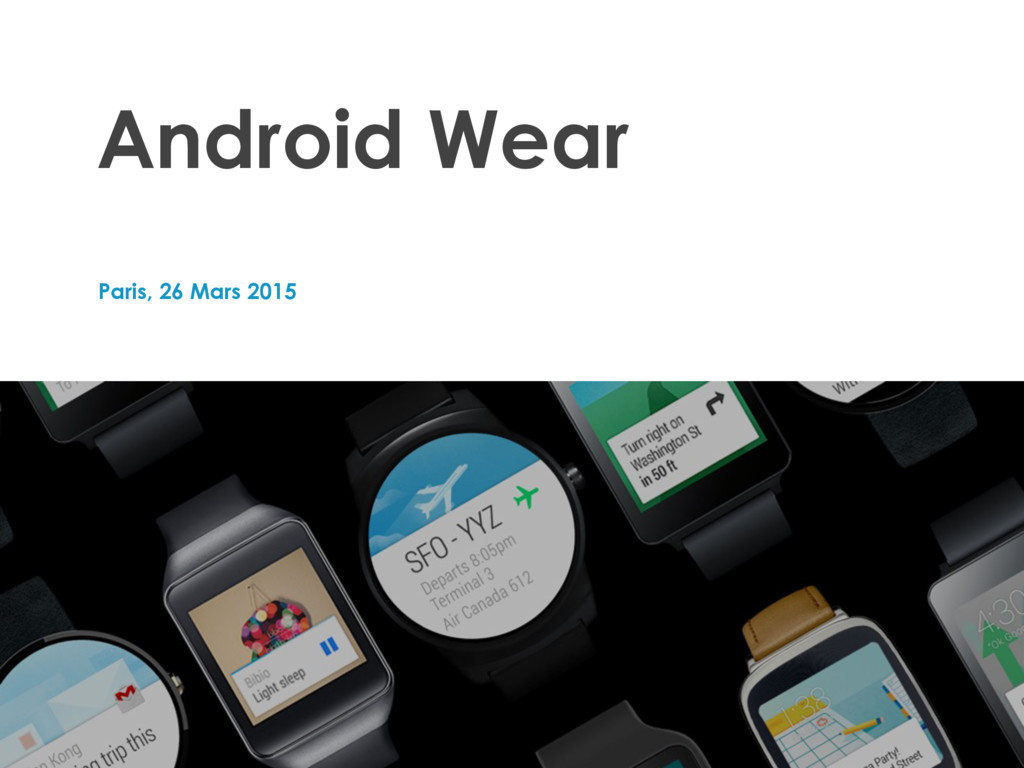Paris, 26 Mars 2015 Android Wear