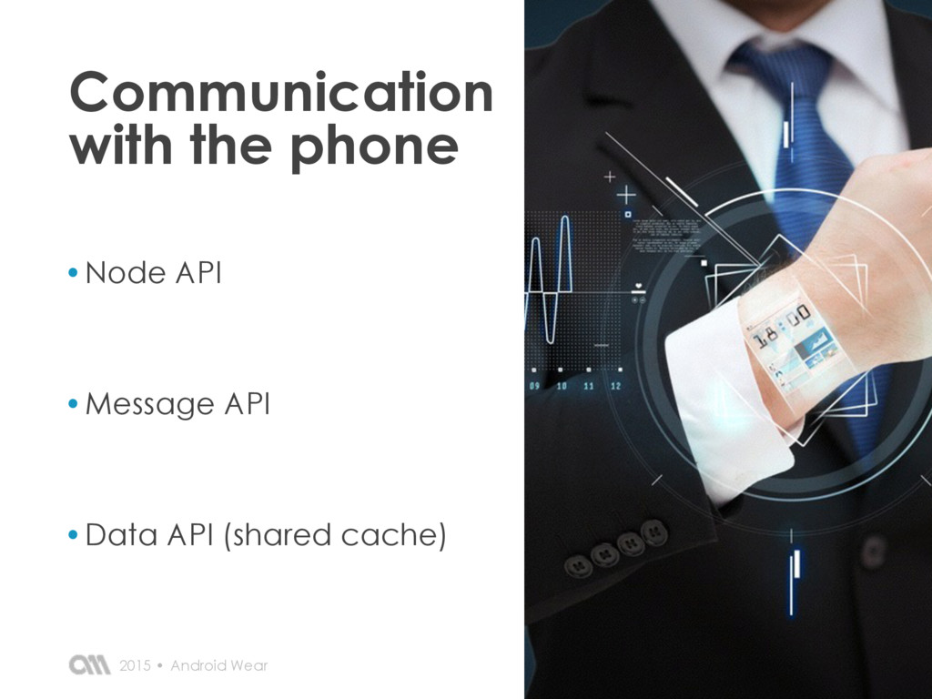Communication with the phone •Node API •Message...