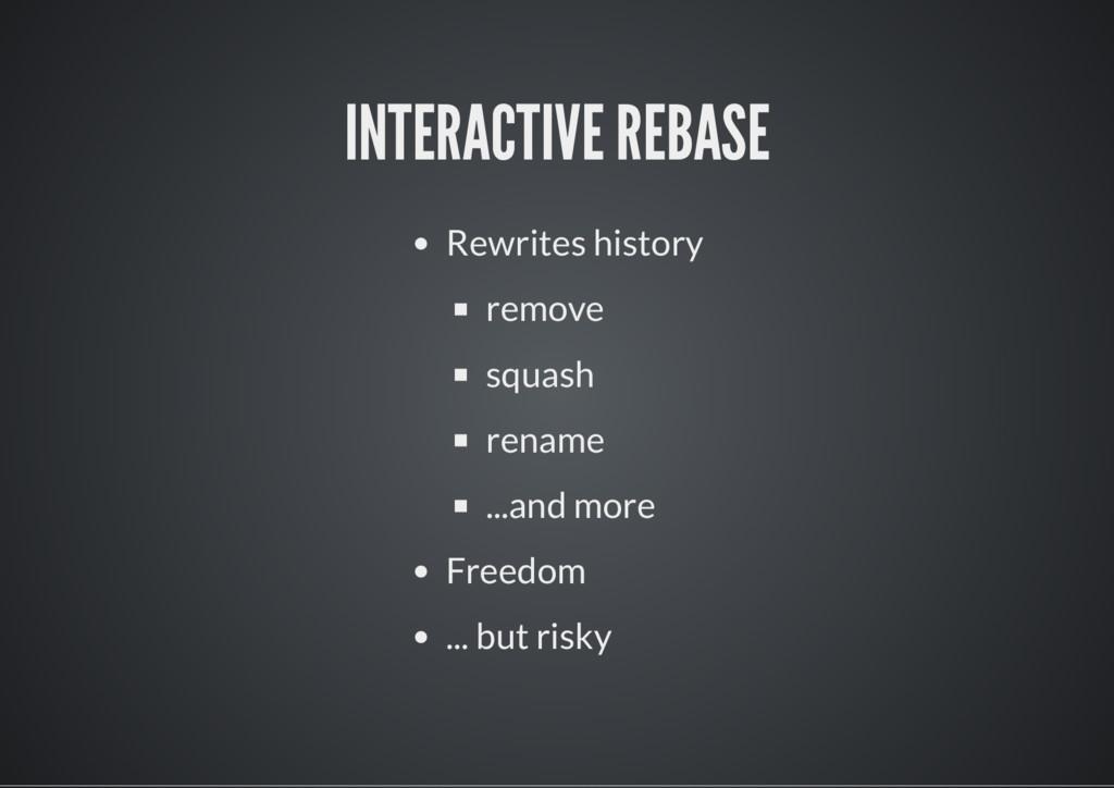 INTERACTIVE REBASE Rewrites history remove squa...