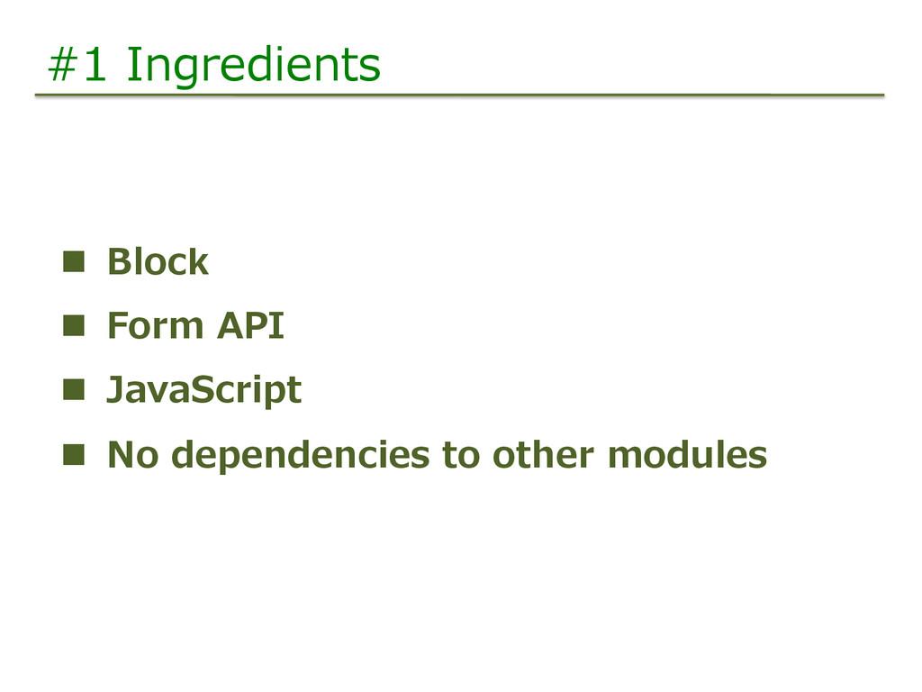 #1 Ingredients n Block n Form API n Jav...