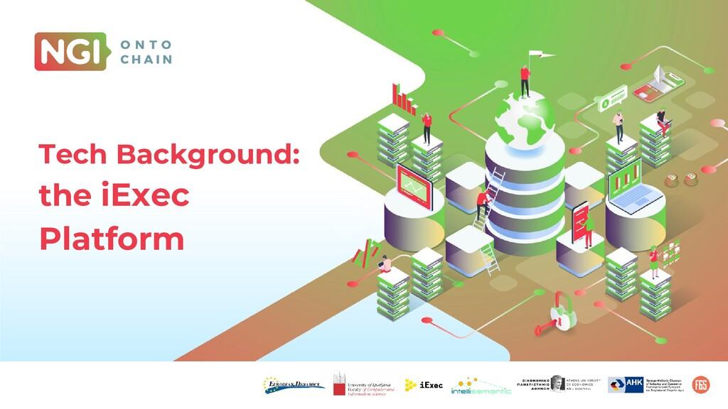 Tech Background: the iExec Platform