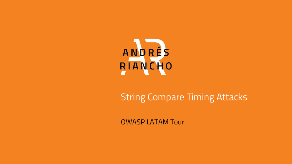 String Compare Timing Attacks OWASP LATAM Tour
