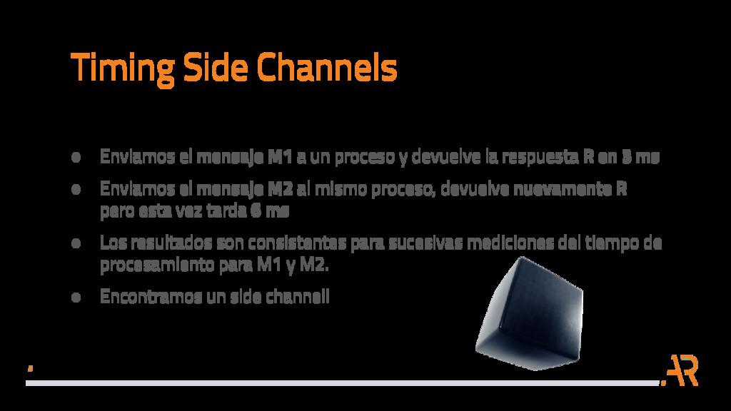 Timing Side Channels ● Enviamos el mensaje M1 a...