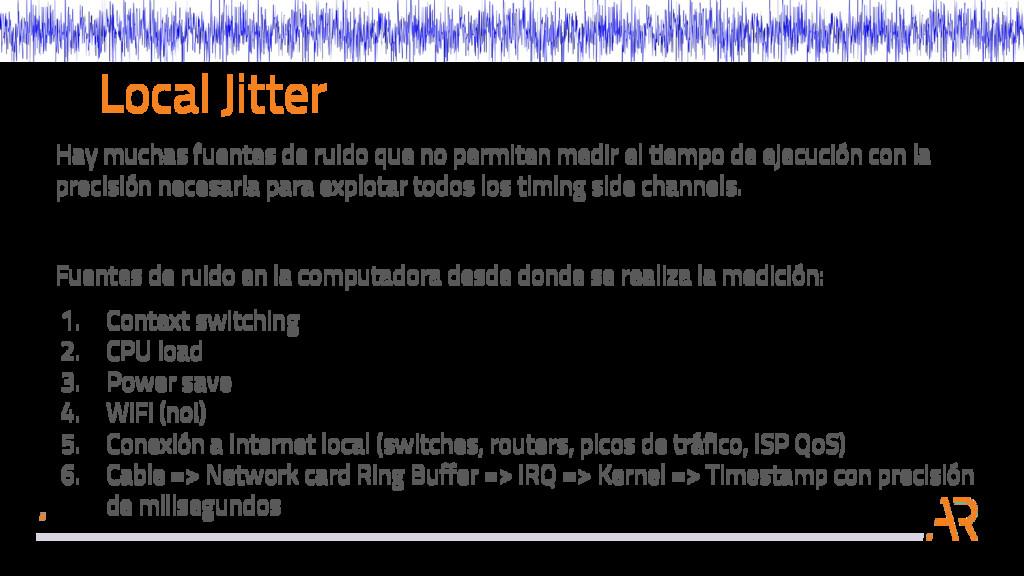 Local Jitter Hay muchas fuentes de ruido que no...