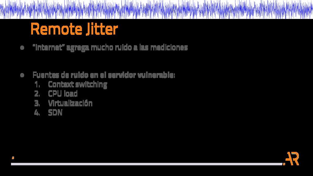 "Remote Jitter ● ""Internet"" agrega mucho ruido a..."