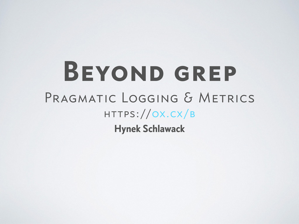 Beyond grep  Pragmatic Logging & Metrics  https...