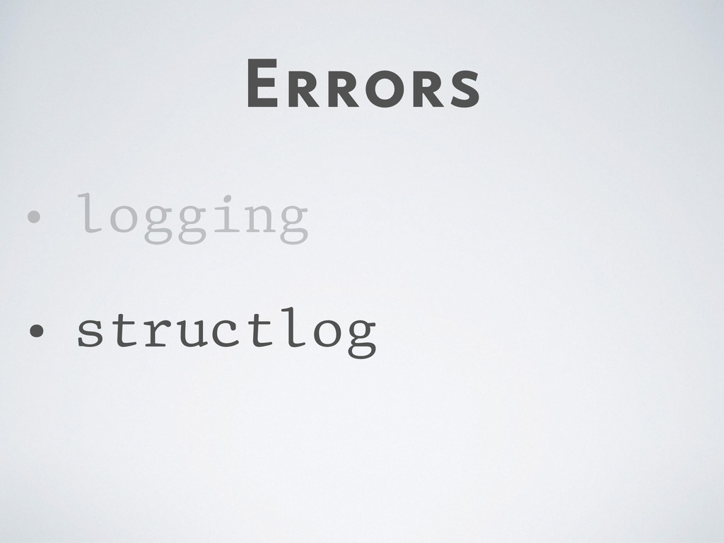Errors • logging • structlog