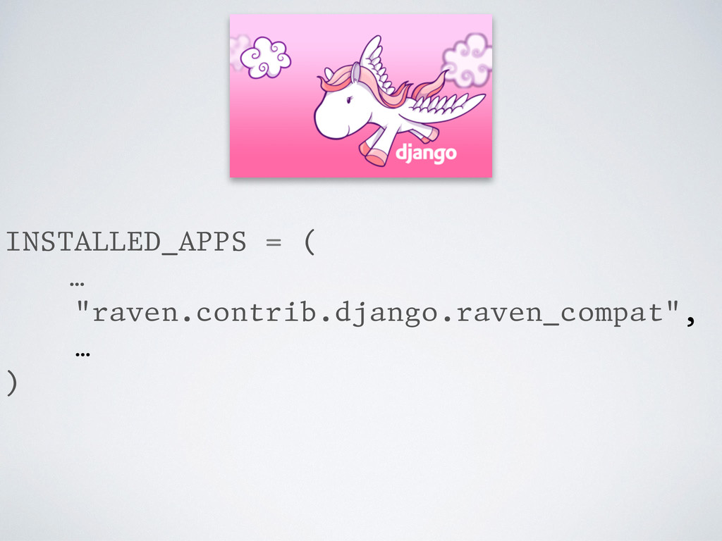 "Django INSTALLED_APPS = ( … ""raven.contrib.djan..."
