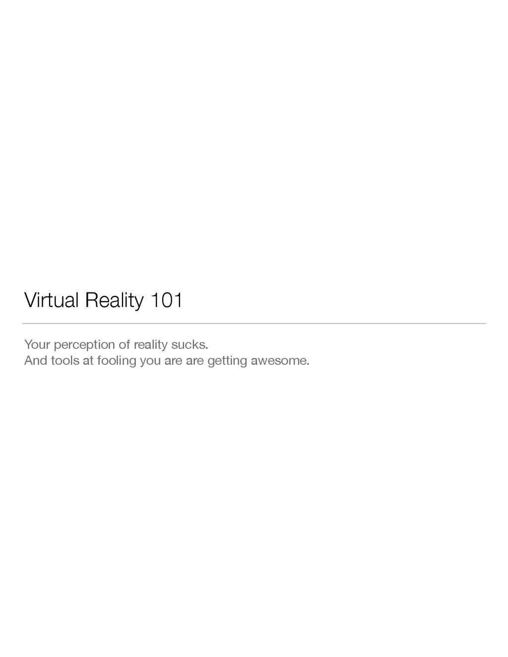 Virtual Reality 101 Your perception of reality ...