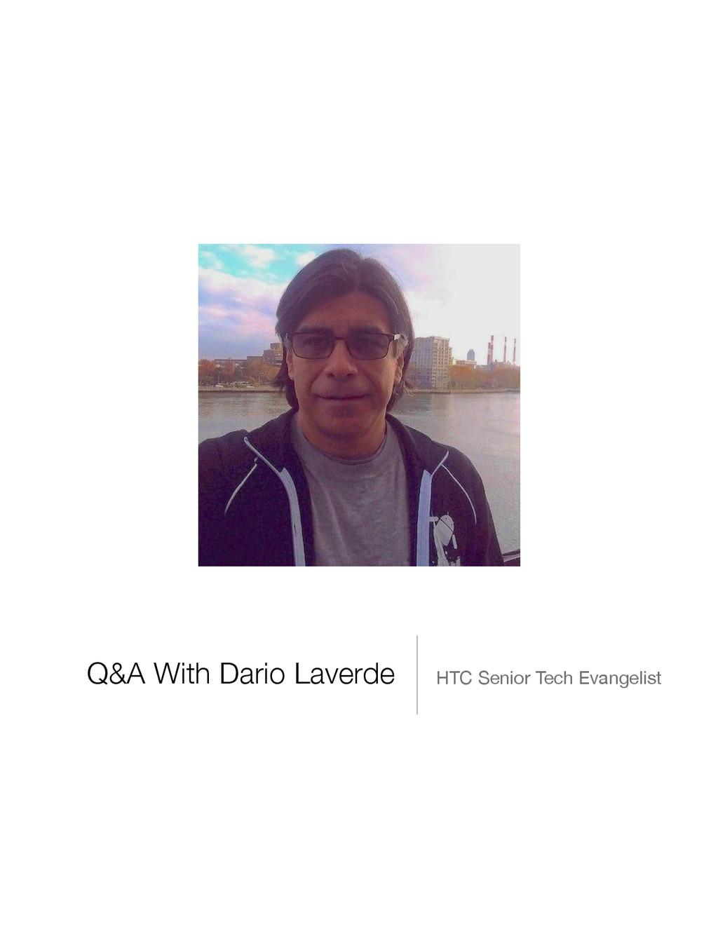 Q&A With Dario Laverde HTC Senior Tech Evangeli...
