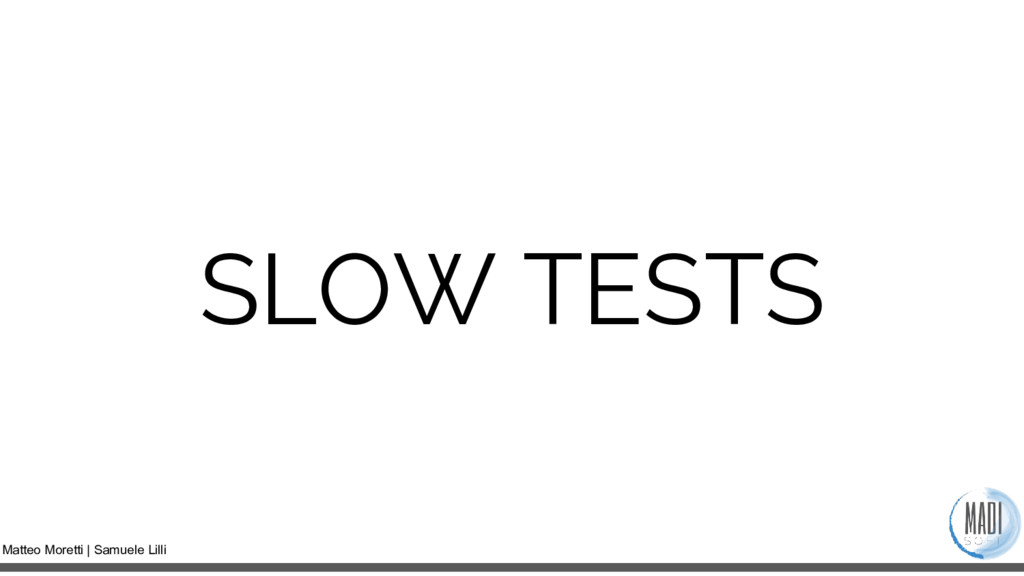 Matteo Moretti | Samuele Lilli SLOW TESTS