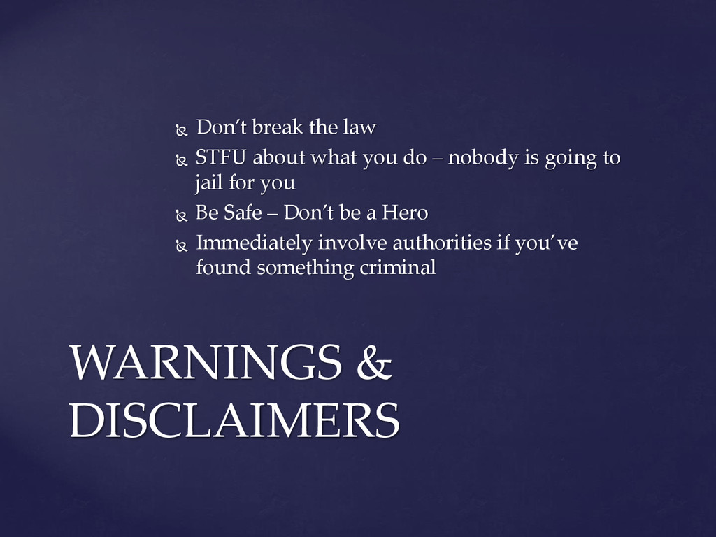  Don't break the law  STFU about what you do ...