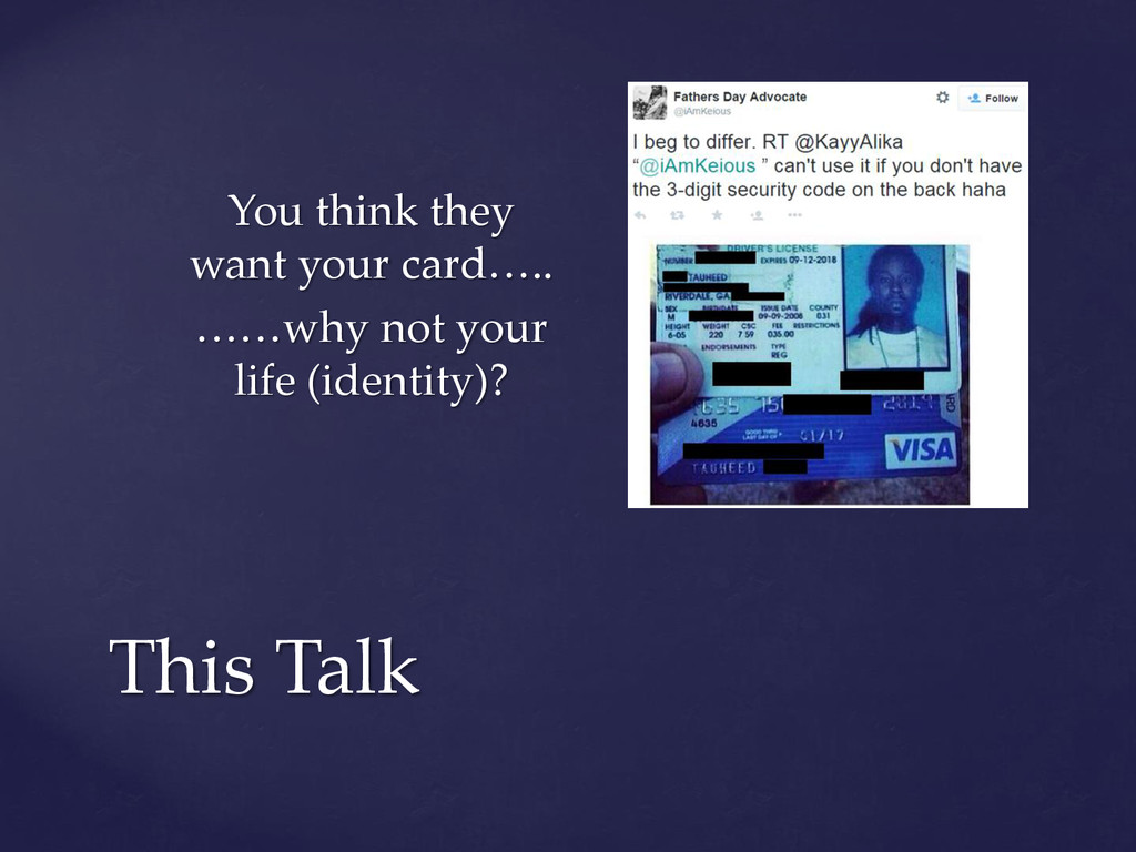 This Talk You think they want your card….. ……wh...