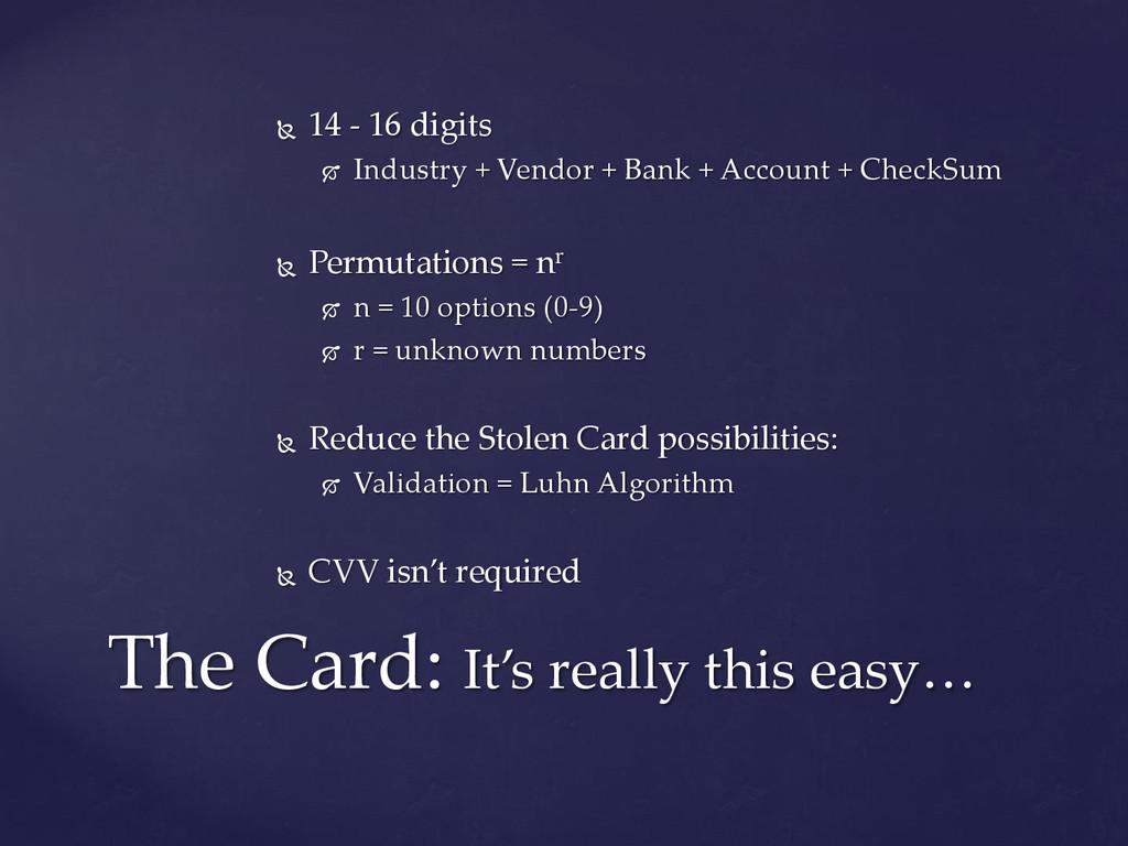  14 - 16 digits  Industry + Vendor + Bank + A...
