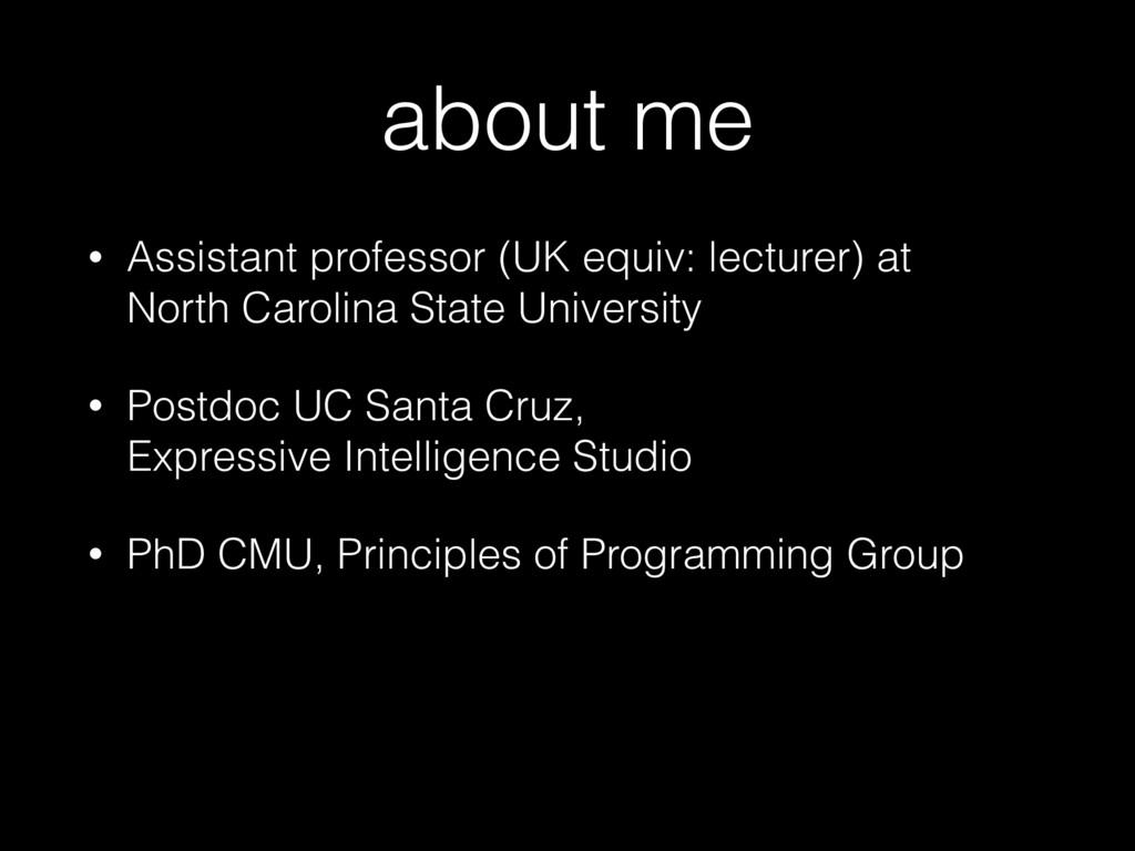 about me • Assistant professor (UK equiv: lectu...