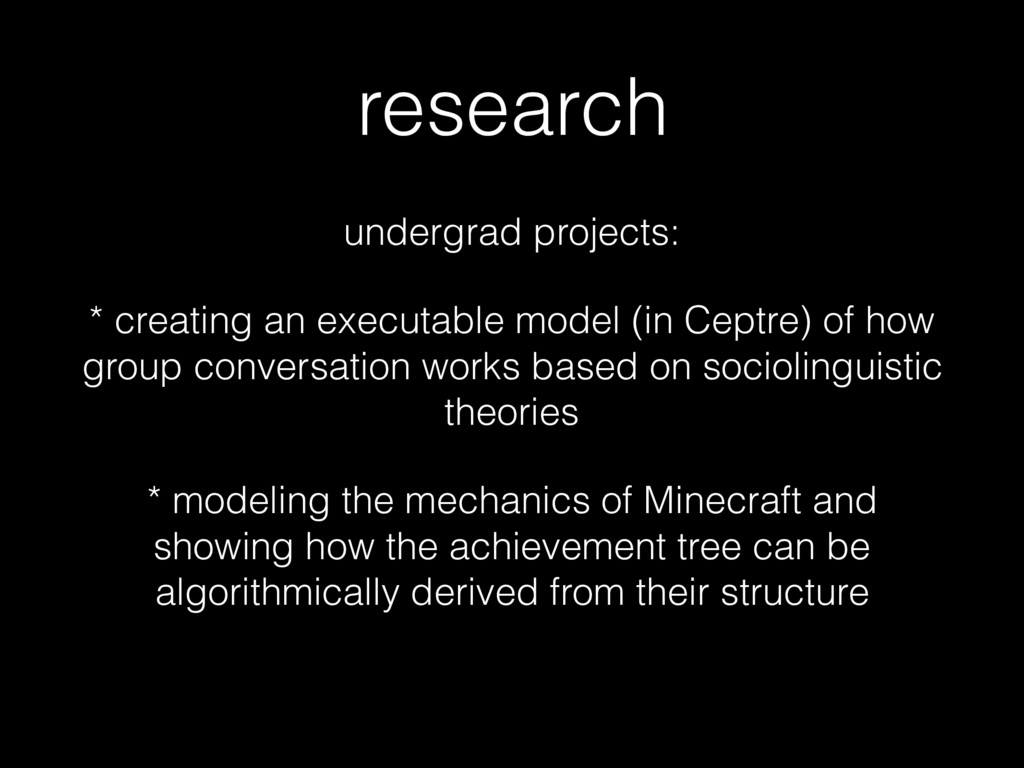 research undergrad projects: * creating an exec...