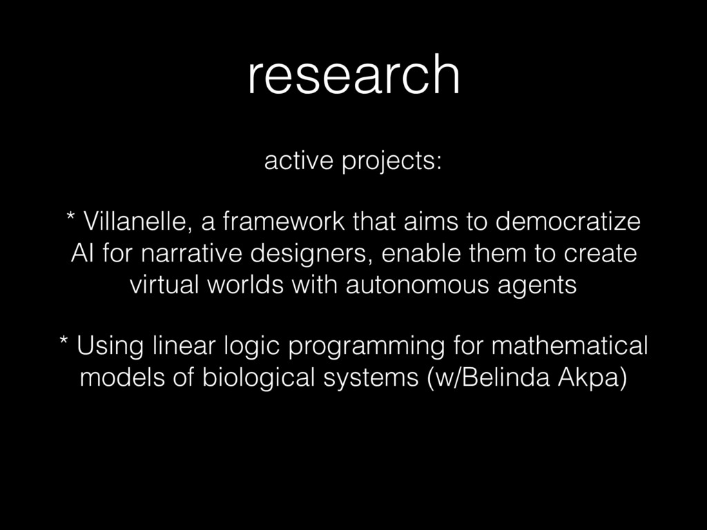 research active projects: * Villanelle, a frame...