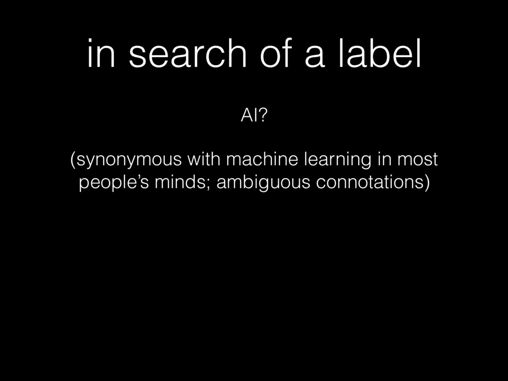 in search of a label AI? (synonymous with machi...
