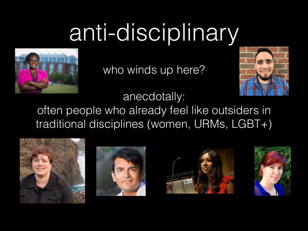 anti-disciplinary who winds up here? anecdotall...