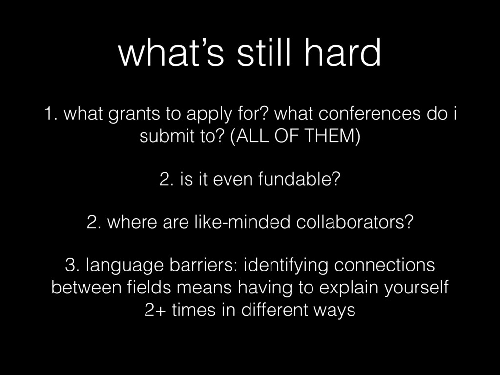 what's still hard 1. what grants to apply for? ...