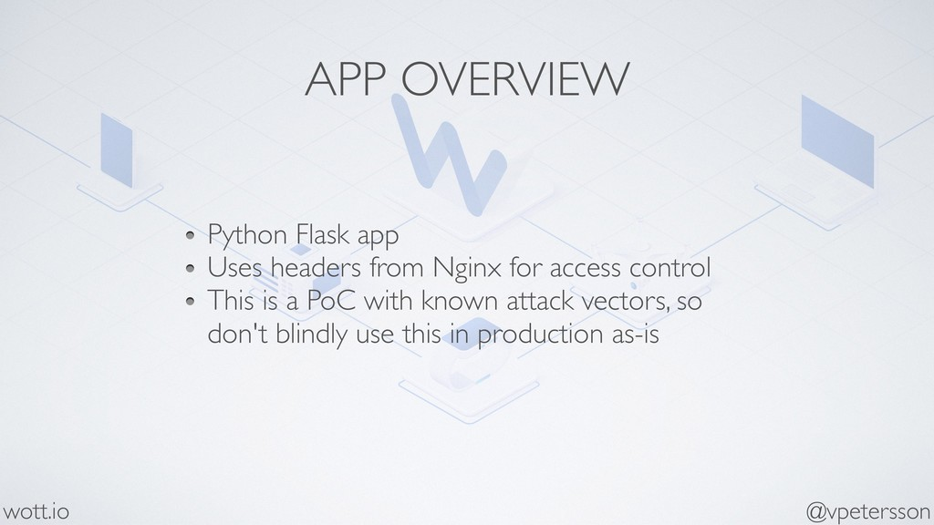 APP OVERVIEW Python Flask app Uses headers from...