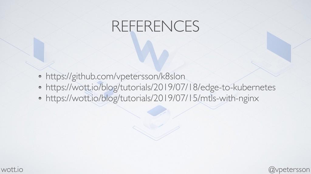 REFERENCES https://github.com/vpetersson/k8slon...