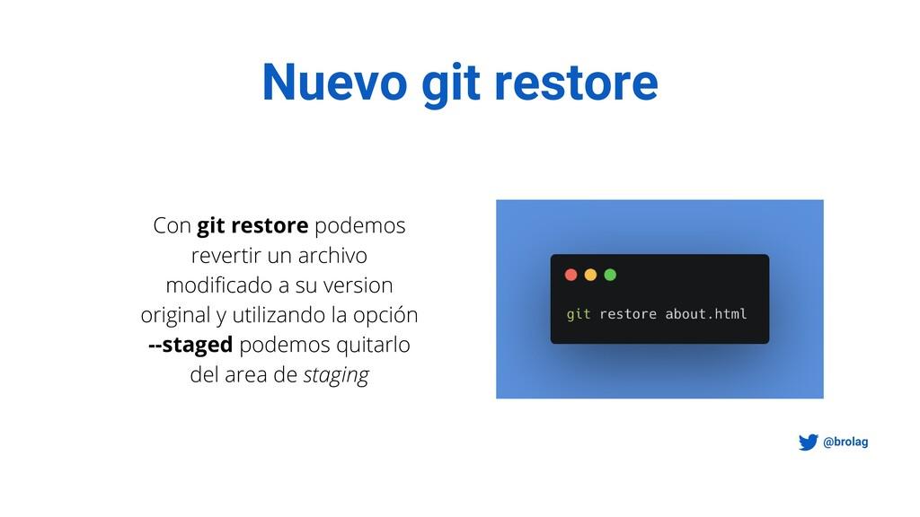 Nuevo git restore @brolag Con git restore podem...