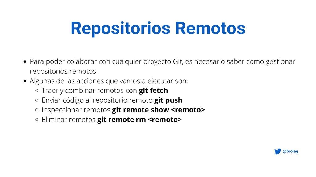 Repositorios Remotos Para poder colaborar con c...