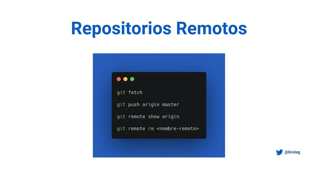 Repositorios Remotos @brolag