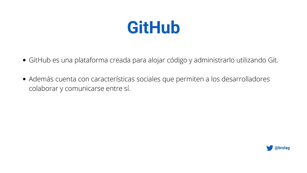 GitHub GitHub es una plataforma creada para alo...