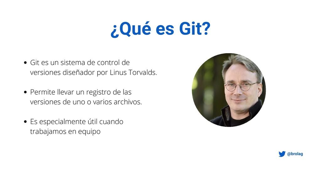 ¿Qué es Git? Git es un sistema de control de ve...