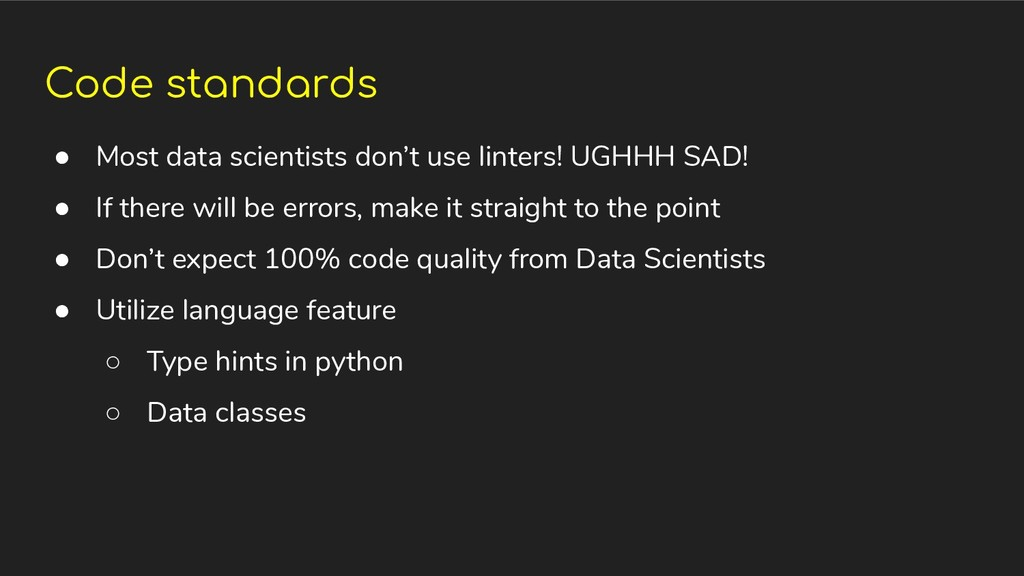 Code standards ● Most data scientists don't use...