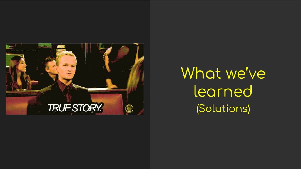 What we've learned (Solutions)