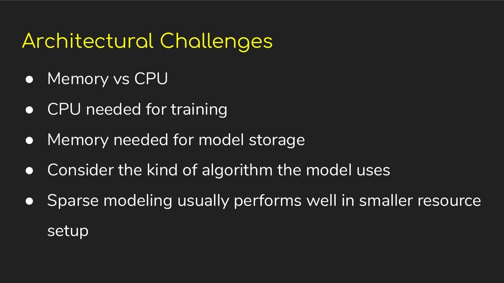 Architectural Challenges ● Memory vs CPU ● CPU ...